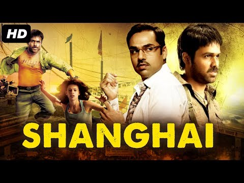 SHANGHAI Full Movie - Bollywood Movies | New Hindi Movies | New Movies | Abhay Deol, Emraan Hashmi