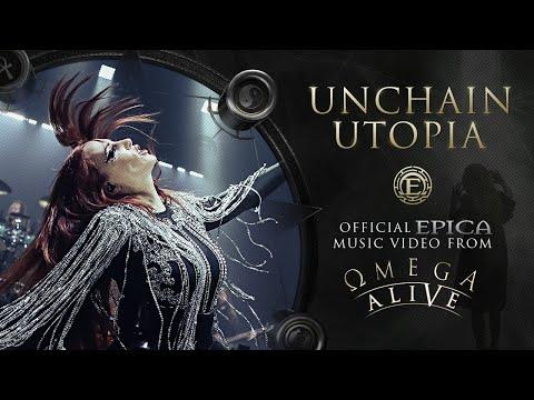 EPICA - UNCHAIN UTOPIA - (?MEGA ALIVE)  (OFFICIAL VIDEO)