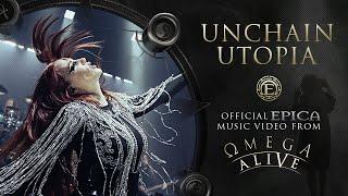 EPICA - UNCHAIN UTOPIA - (ΩMEGA ALIVE)  (OFFICIAL VIDEO)