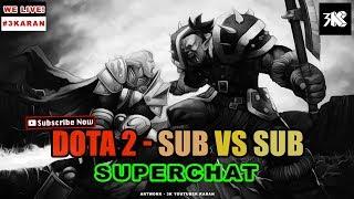 5v5 Sub Game #subday - Sunday Sub Vs Sub | Dota 2