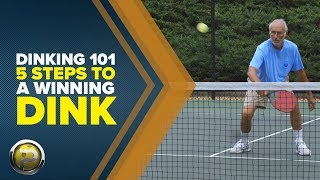 Dinking 101 – Five Steps to a Winning Dink! - Pickleball 411