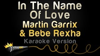 Martin Garrix Bebe Rexha In The Name Of Love Karaoke Version