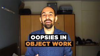 The Oopsies in Object Work