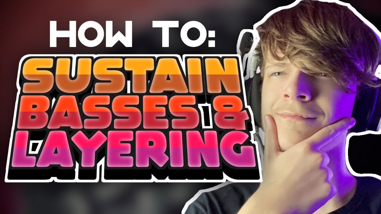 How to make HUGE SUSTAIN BASSES & How to LAYER BASSES // 'Traction' Song Breakdown