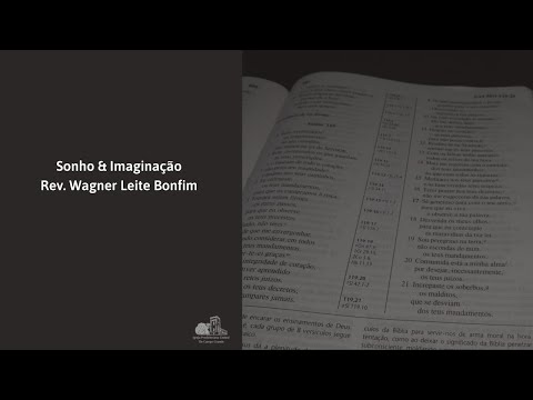 Assista: Sonho & Imaginação - Rev. Wagner Leite Bonfim