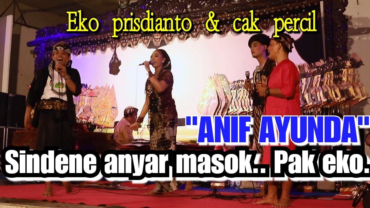 ANIF AYUNDA(mendung tanpo udan) KI EKO PRISDIANTO & CAK PERCIL CS