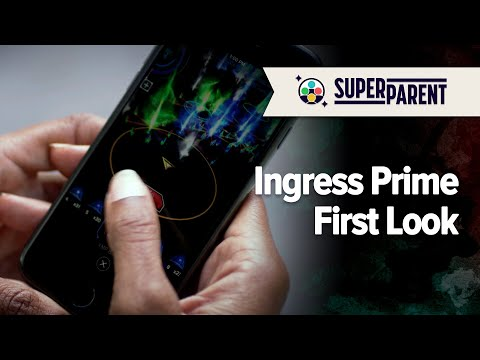 Ingress Prime – SuperParent First Look | hpwuplay com