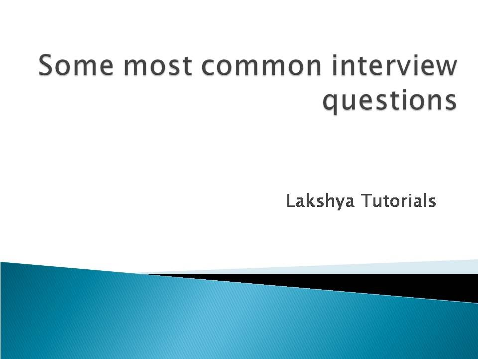 top most common interview questions and answers - Most Common Interview Questions And Answers