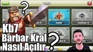 Kb 7 Barbar Kralı Elde Etme Yöntemleri (Kralı olsa açarsınız !!!) -Clash of Clans