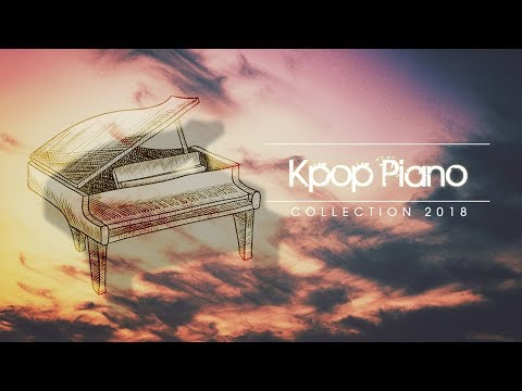 Kpop Piano 2018 | Relaxing Kpop Piano Collection for Study and Sleep