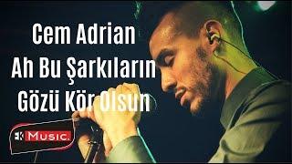Cem Adrian & Hande Mehan - Ah Bu Şarkıların Gözü Kör Olsun(Şampiyon)