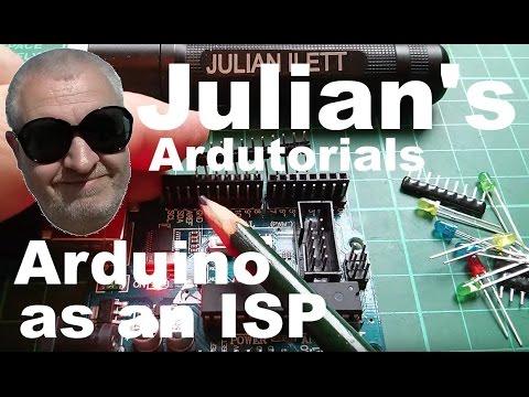 Julian's Ardutorials: Arduino As An ISP