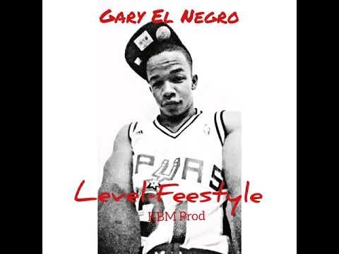 Gary El Negro -  Level - Freestyle (KBM Prod)