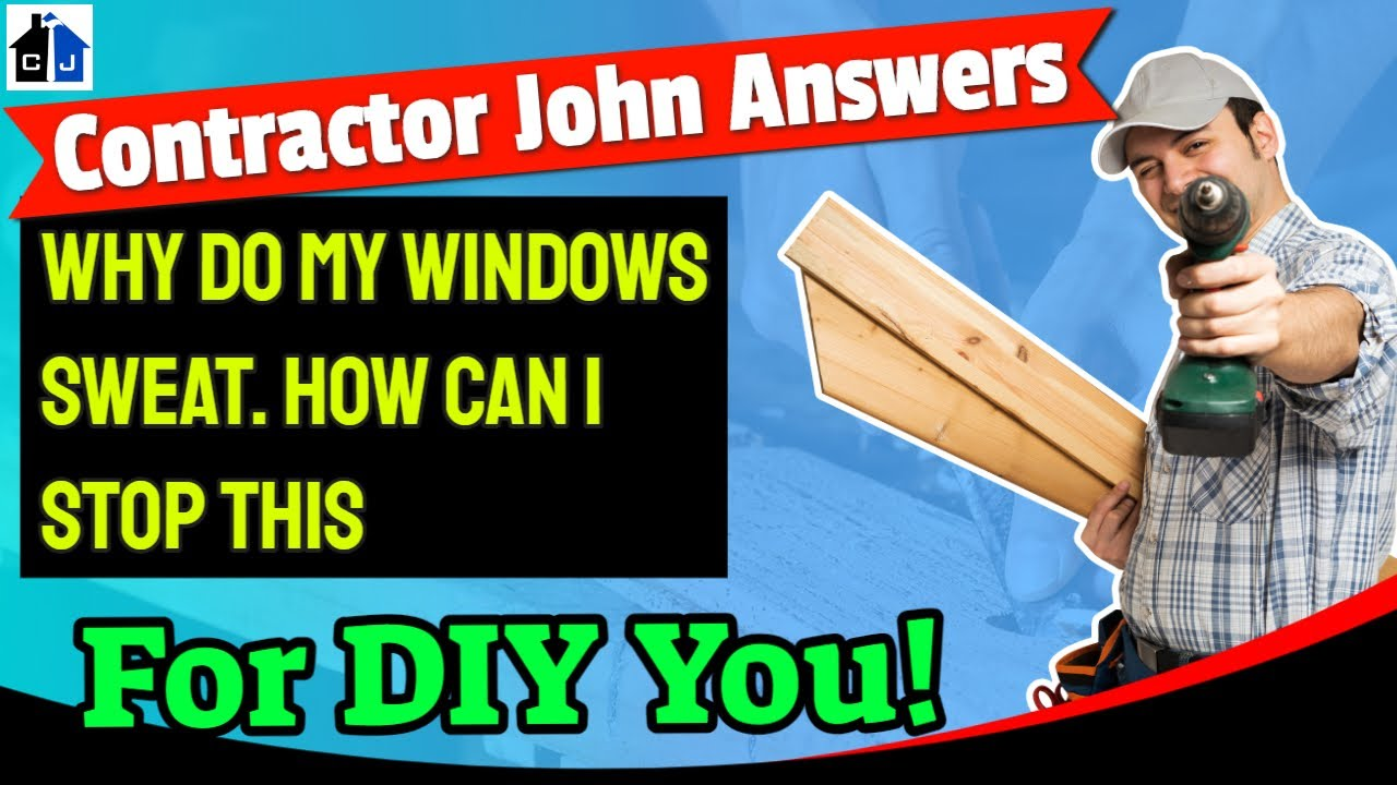 Sweat the windows: what to do