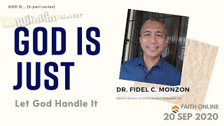 20 SEP 2020 | God Is Just | Dr. Fidel C. Monzon | Faith Assembly of God Church