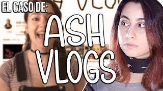 El increible caso de Ash Vlogs