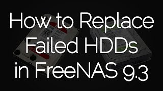 How to Replace Failed HDDs in FreeNAS® 9.3