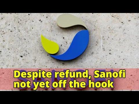 Despite refund, Sanofi not yet off the hook