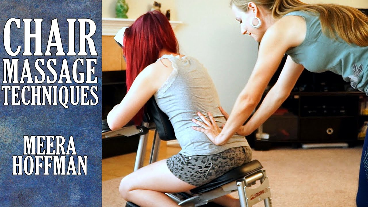 Chair Massage Techniques for the Back Relaxation Back Pain