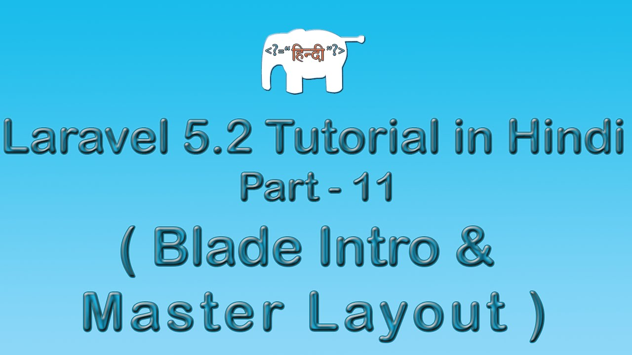 Laravel 5 Tutorial for Beginners in Hindi ( Blade Intro & Master Layout ) | Part-11