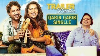 क़रीब क़रीब सिंगल | Qarib Qarib Singlle | Official Trailer | Reaction | Irrfan Khan | Parvathy |