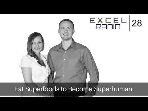Episode 28:  Eat Superfoods to Become Superhuman