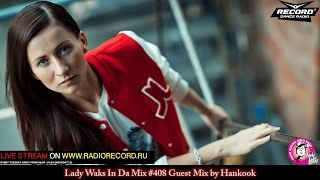 Lady Waks In Da Mix #408 [07-12-2016] Guest Mix by Hankook