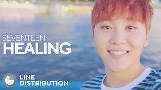 SEVENTEEN - Healing (Line Distribution)