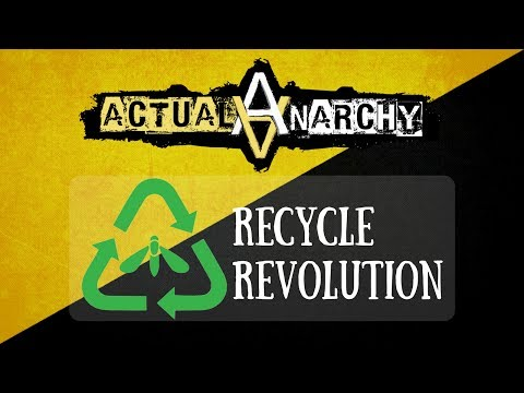 Anarchy In Action - Recycle Revolution - Nguyen Solutions