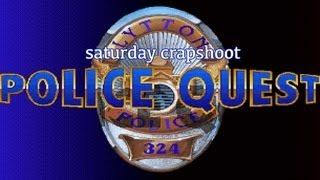 Saturday Crapshoot: Police Quest 1, 2, 3