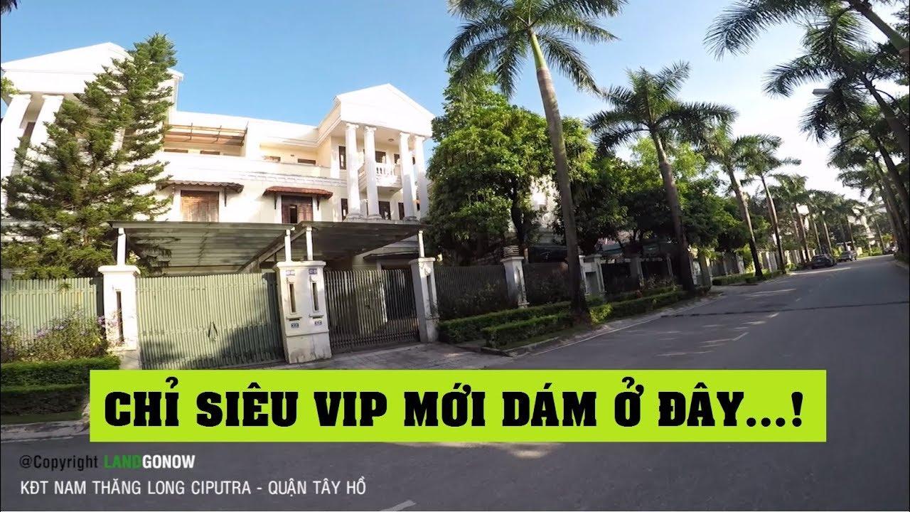 Nhà đất khu đô thị Nam Thăng Long Ciputra, Võ Chí Công, Phú Thượng, Tây Hồ, Hà Nội – Land Go Now ✔