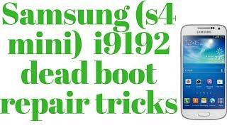 Samsung S4 mini i9192 dead boot repair tricks 100%Done