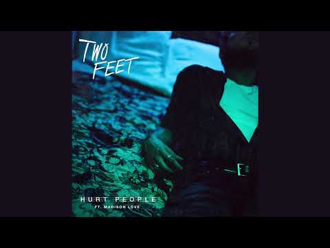 Two Feet - Hurt People feat. Madison Love (Official Audio)