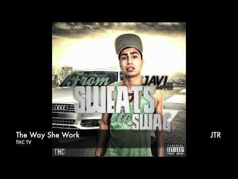 Javi The Rapper - The Way She Work