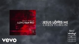 Watch Chris Tomlin Jesus Loves Me video