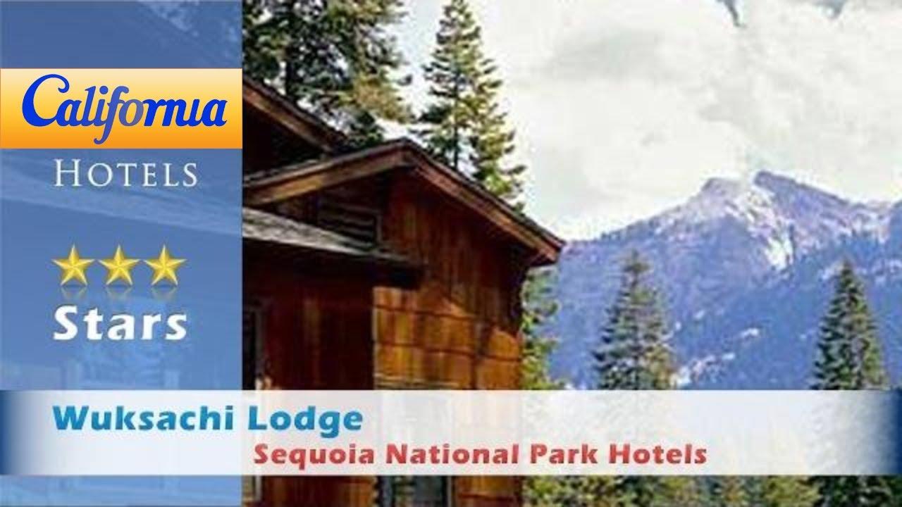 Wuksachi Lodge Sequoia National Park Hotels California