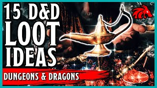 15 Loot Ideas for Your D&D Game - Rewarding Your Players with Style!