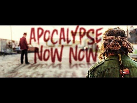 Apocalypse Now Now / Teaser Trailer