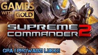 GAMES WITH GOLD - Supreme Commander 2- Misja 3 - Xbox One Backward Compatibility
