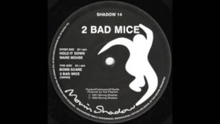 2 Bad Mice - Hold It Down - 1991