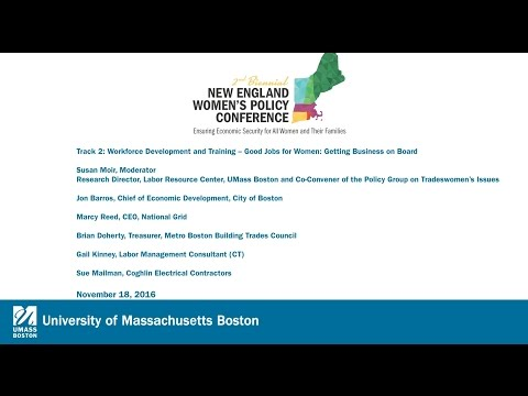 New England Women's Policy Conference: Track 2: Workforce Development and Training: Good Jobs