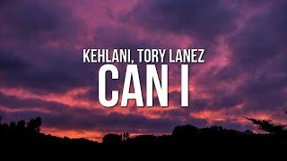 Kehlani - Can I (Lyrics) ft. Tory Lanez