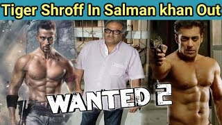 Tiger Shroff Conformed for Wanted 2 Next Action Movie || Tiger Shroff || Salman khan