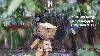 Ta Đi Tìm Nàng - Nhựt Kaypj ft. AndyShin & T.C