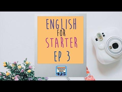 ฝึกฟังภาษาอังกฤษ สำหรับผู้เริ่มต้น | English For Starter กับ 25 เรื่องสั้น EP3