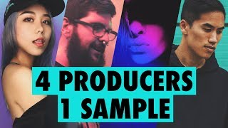 4 PRODUCERS FLIP THE SAME SAMPLE - Episode 2