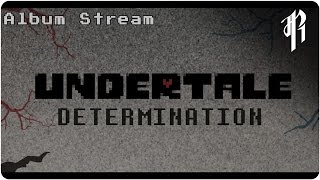 Determination - UNDERTALE Album (RED SIDE) || OFFICIAL STREAM