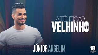 Baixar Junior Angelim - Até Ficar Velhinho - DVD Esquecer Que Jeito