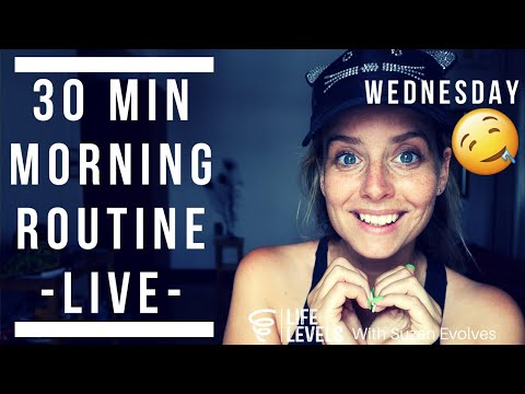 30 minute morning routine LIVE - Wednesday!