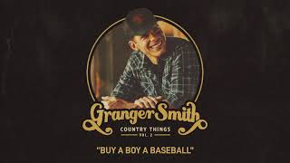 Granger Smith - Buy A Boy A Baseball (Official Audio) YouTube Videos